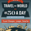 Book Review Travel The World on $50 A Day