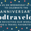 Celebrating Our 3 Year Anniversary of #FoodTravelChat