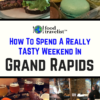 How To Spend A Really Awesome Weekend in Grand Rapids Michigan